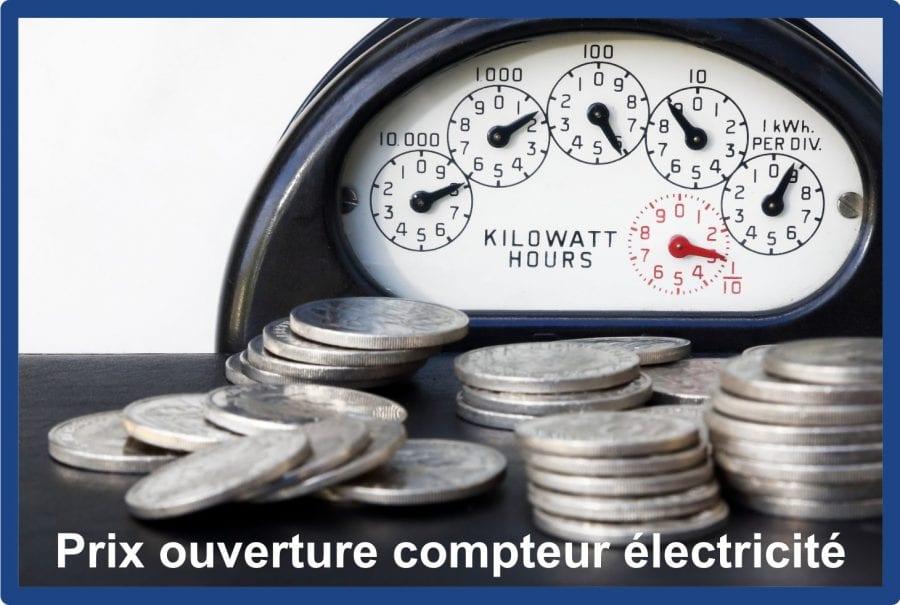 prix ouverture compteur électricité